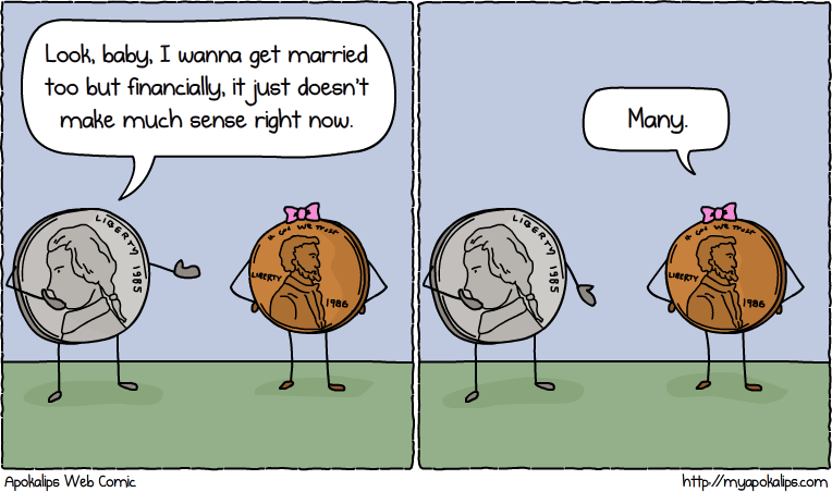 5 years from now I see myself peddling 5 cent pun comics on the street side for food money.